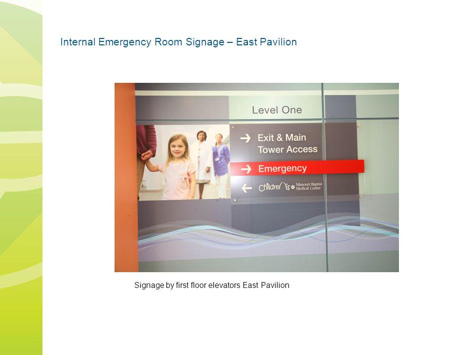 Internal Emergency Room Signage – East Pavilion Signage by first floor elevators East Pavilion