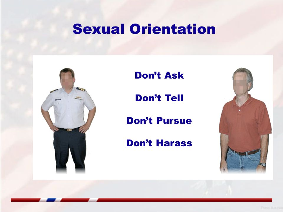 Sexual Orientation Don't Ask Don't Tell Don't Pursue Don't Harass