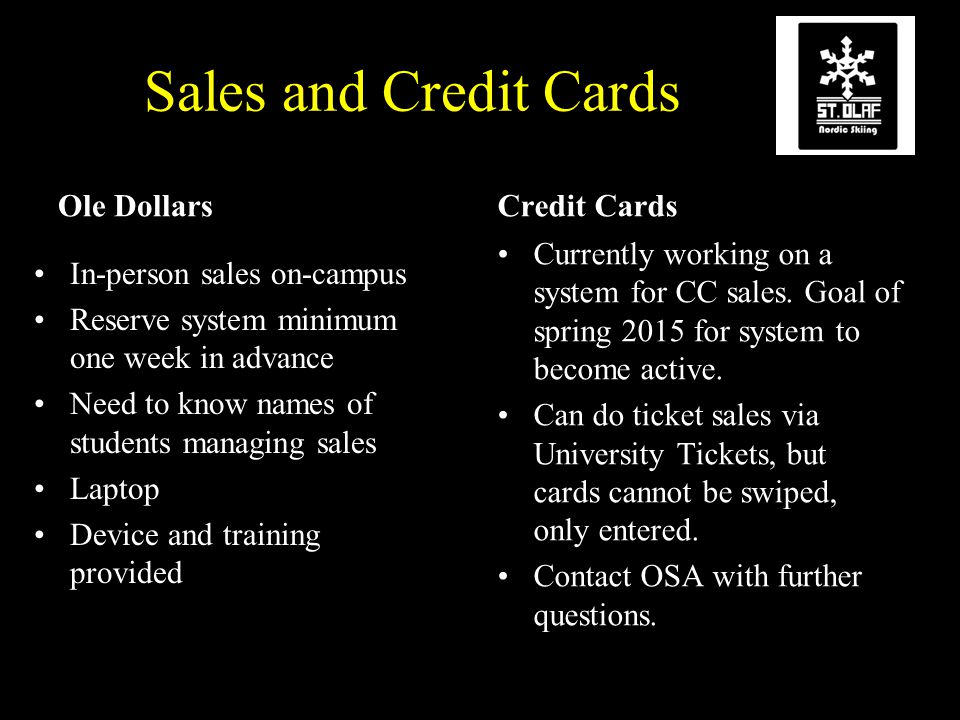 Sales and Credit Cards Ole DollarsCredit Cards Currently working on a system for CC sales.