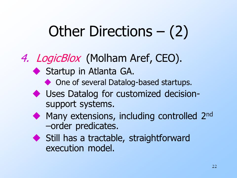 22 Other Directions – (2) 4.LogicBlox (Molham Aref, CEO).