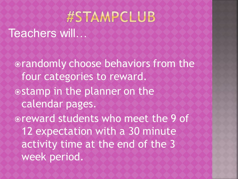 Teachers will…  randomly choose behaviors from the four categories to reward.