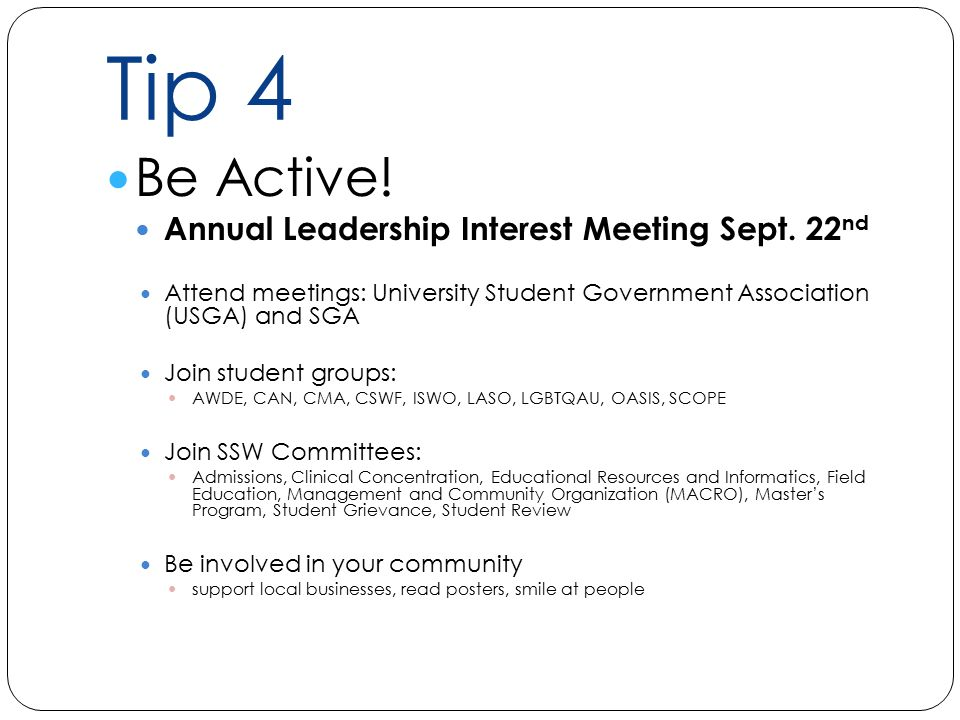 Tip 4 Be Active. Annual Leadership Interest Meeting Sept.