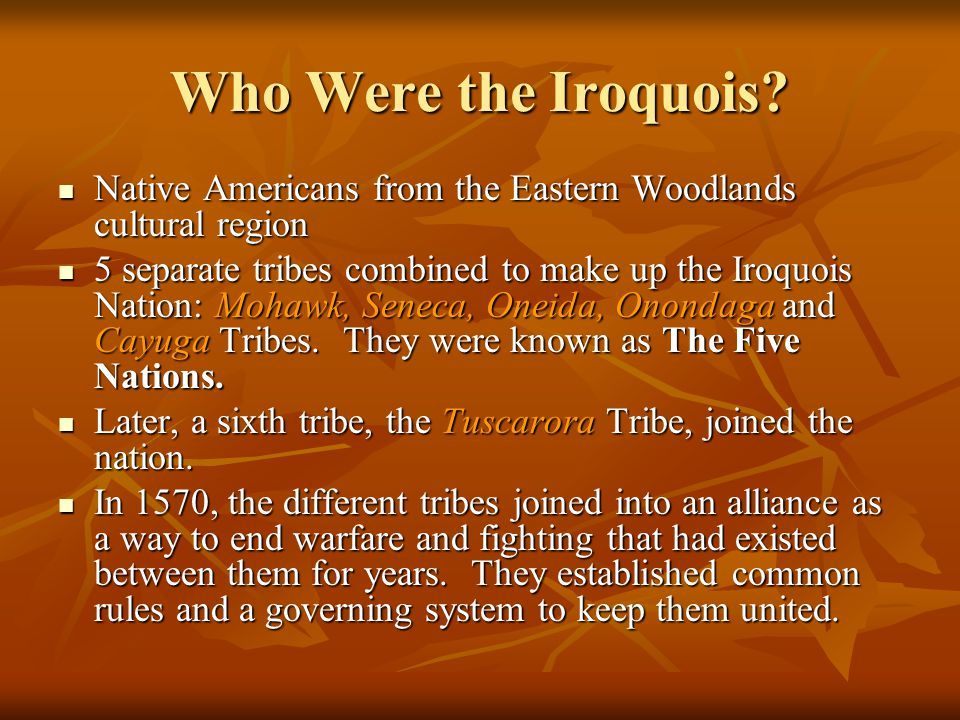 Who Were the Iroquois? Native Americans from the Eastern Woodlands cultural region Native Americans from the Eastern Woodlands cultural region 5 separ