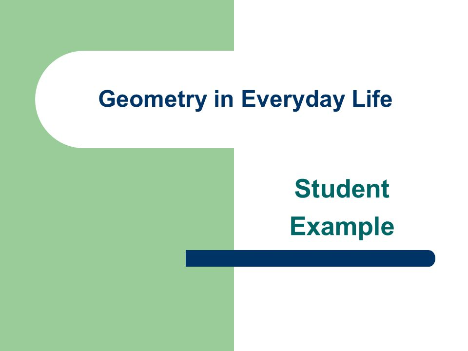 Geometry in Everyday Life Student Example