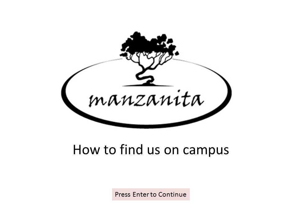 How to find us on campus Press Enter to Continue