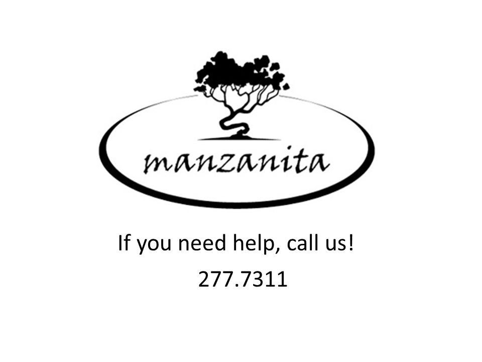 If you need help, call us! 277.7311