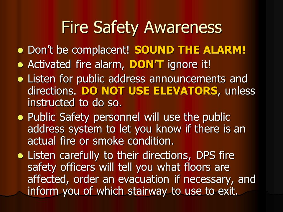 Fire Safety Awareness Don't be complacent. SOUND THE ALARM.