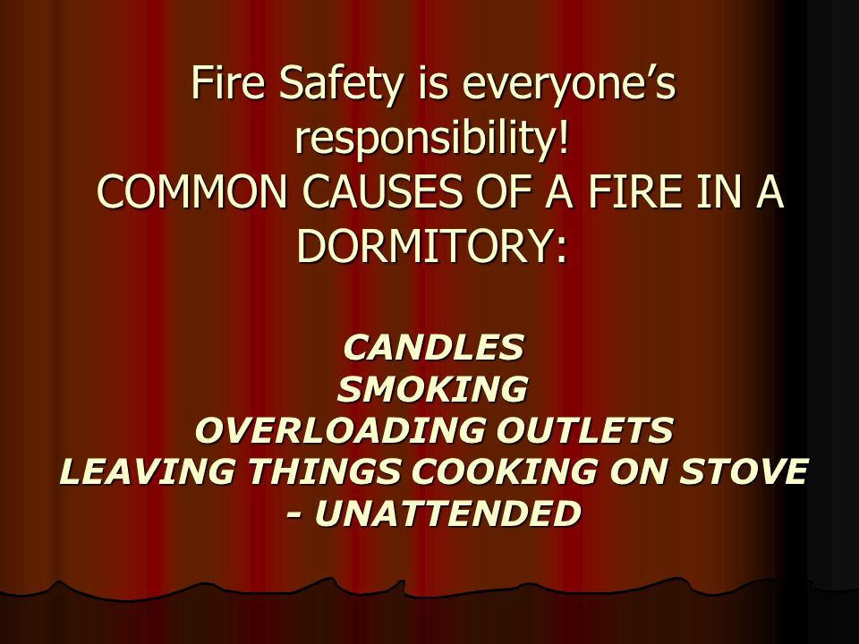 Fire Safety is everyone's responsibility.