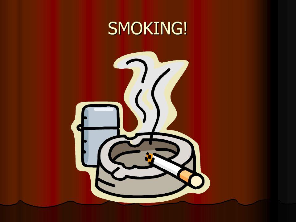 SMOKING!