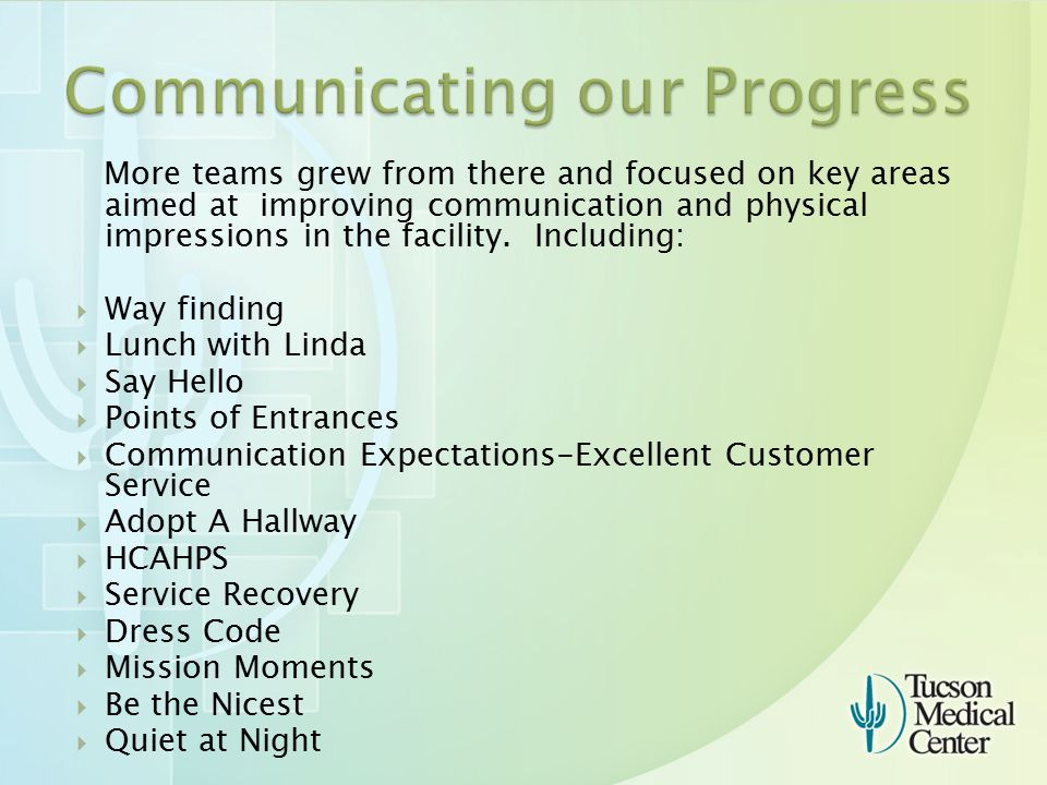 More teams grew from there and focused on key areas aimed at improving communication and physical impressions in the facility.