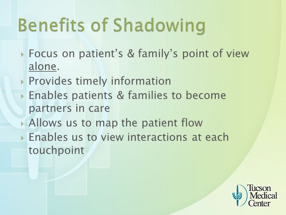  Focus on patient's & family's point of view alone.