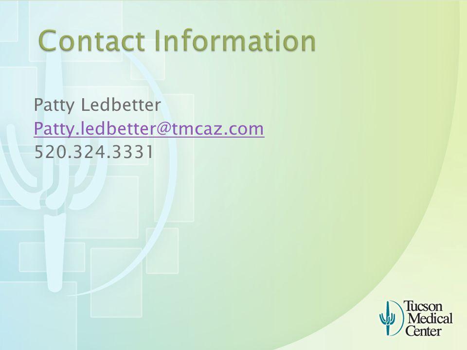 Patty Ledbetter Patty.ledbetter@tmcaz.com 520.324.3331