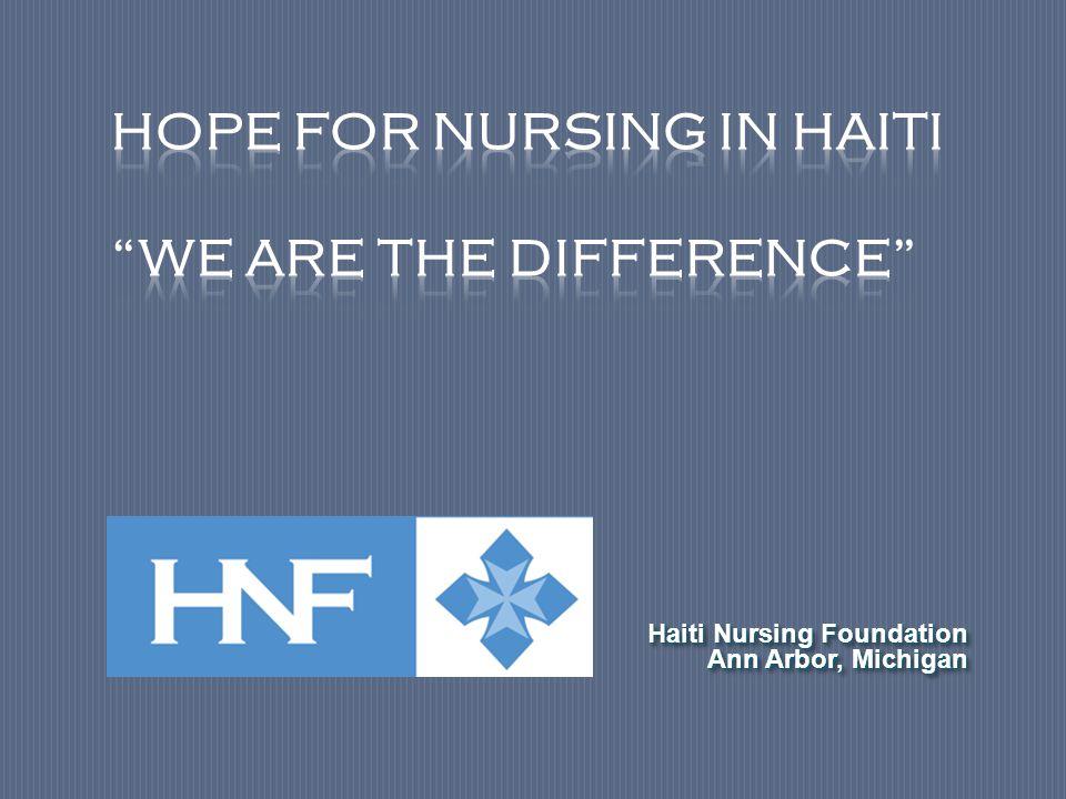 Haiti Nursing Foundation Ann Arbor, Michigan Haiti Nursing Foundation Ann Arbor, Michigan