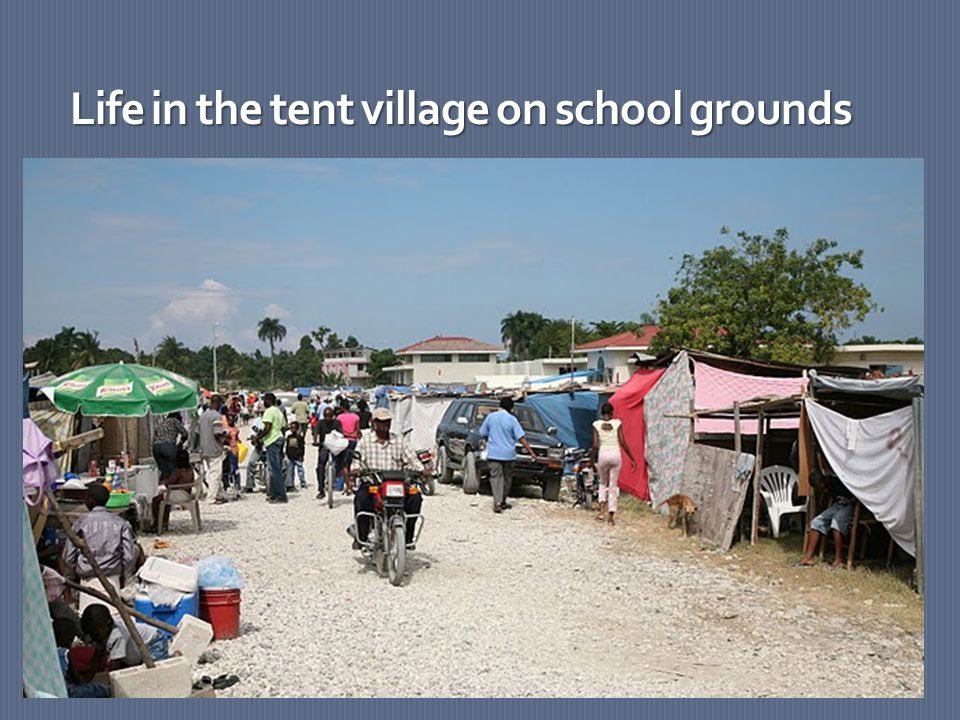Life in the tent village on school grounds