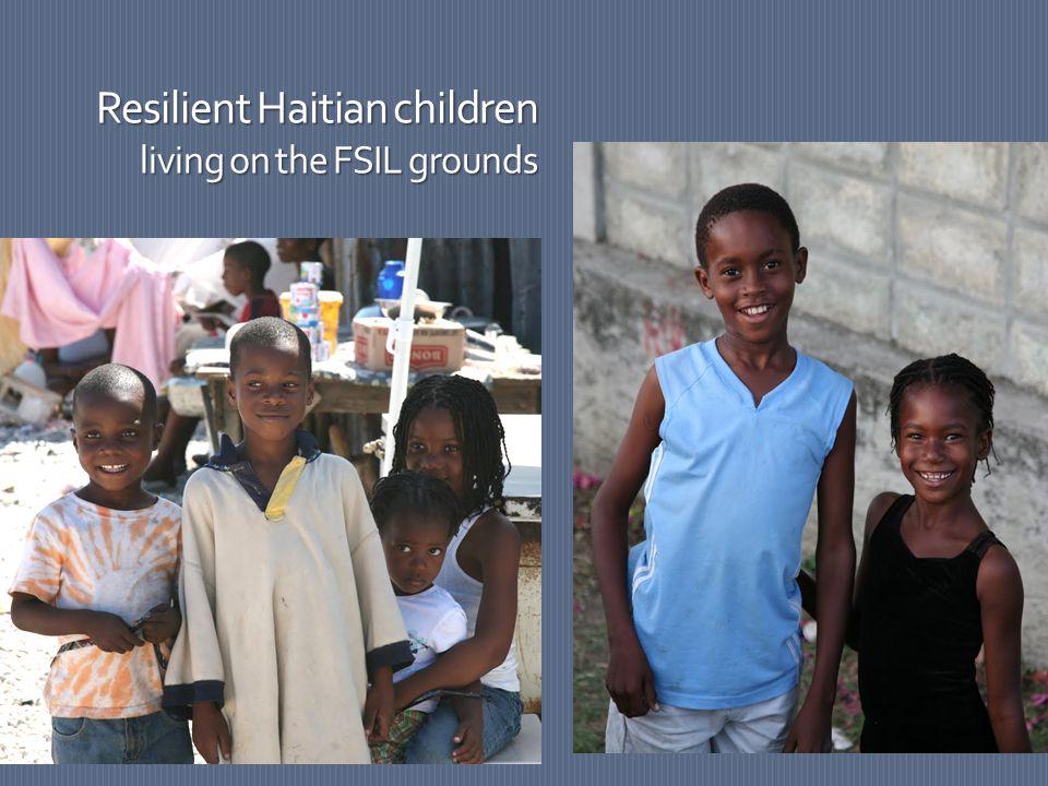 Resilient Haitian children living on the FSIL grounds
