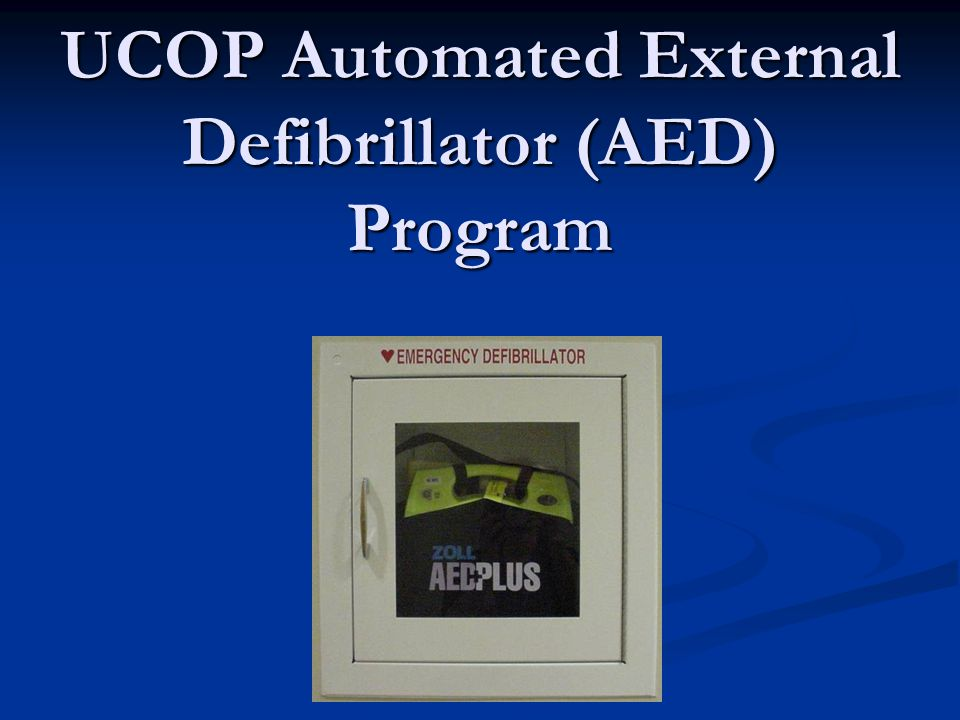 UCOP Automated External Defibrillator (AED) Program