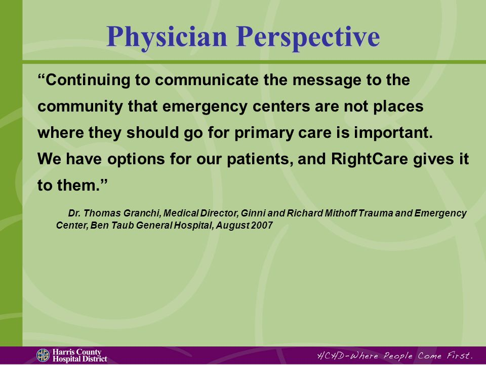 Continuing to communicate the message to the community that emergency centers are not places where they should go for primary care is important.