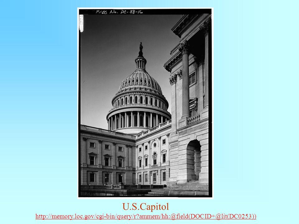 U.S.Capitol http://memory.loc.gov/cgi-bin/query/r ammem/hh:@field(DOCID+@lit(DC0253))