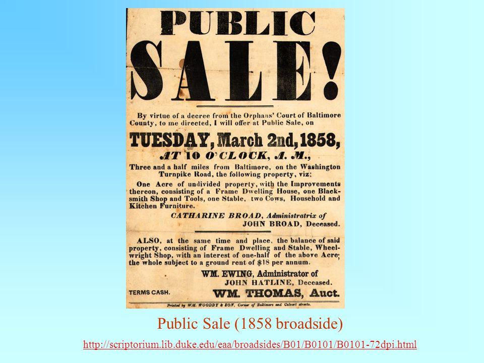 Public Sale (1858 broadside) http://scriptorium.lib.duke.edu/eaa/broadsides/B01/B0101/B0101-72dpi.html