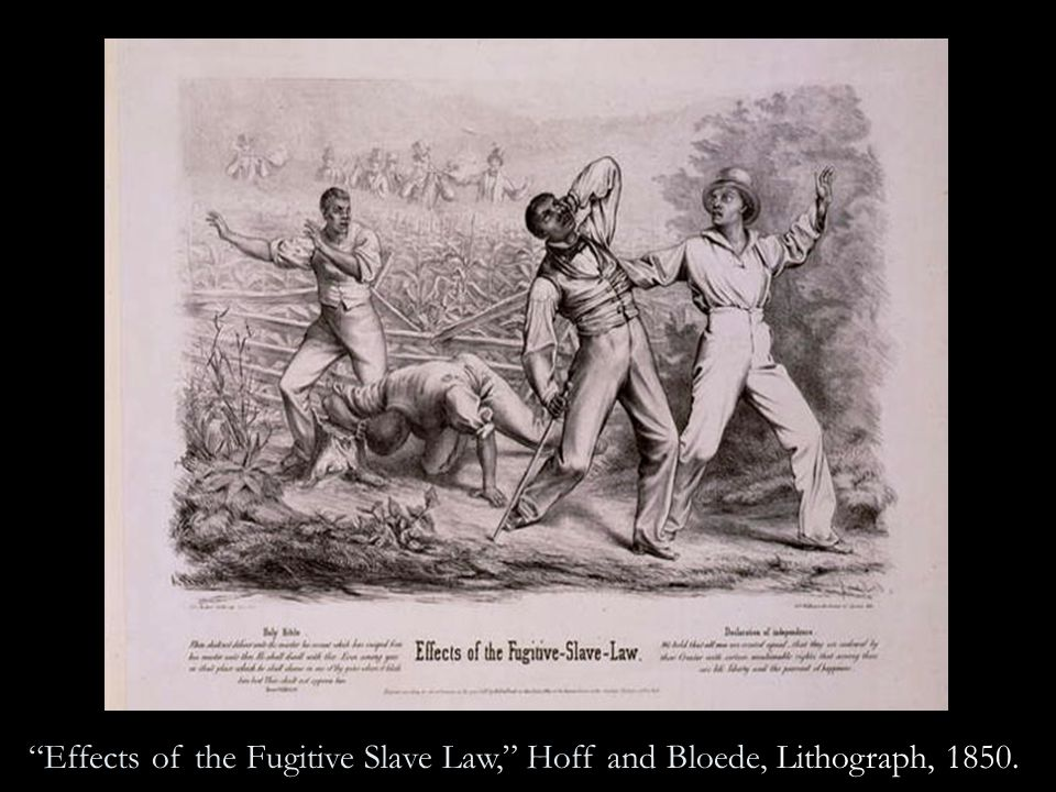 Effects of the Fugitive Slave Law, Hoff and Bloede, Lithograph, 1850.