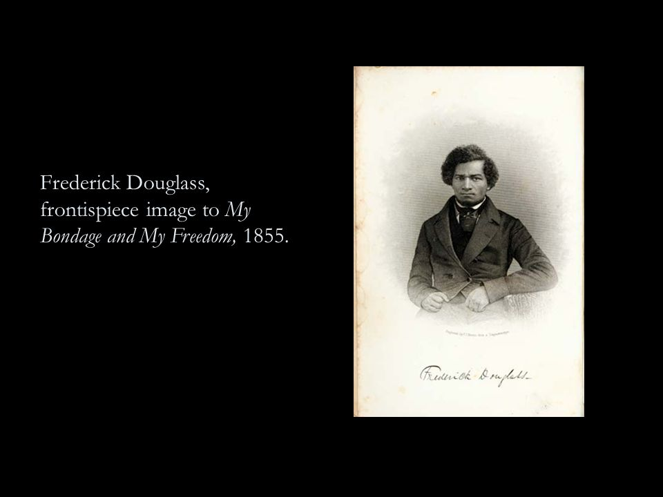 Frederick Douglass, frontispiece image to My Bondage and My Freedom, 1855.