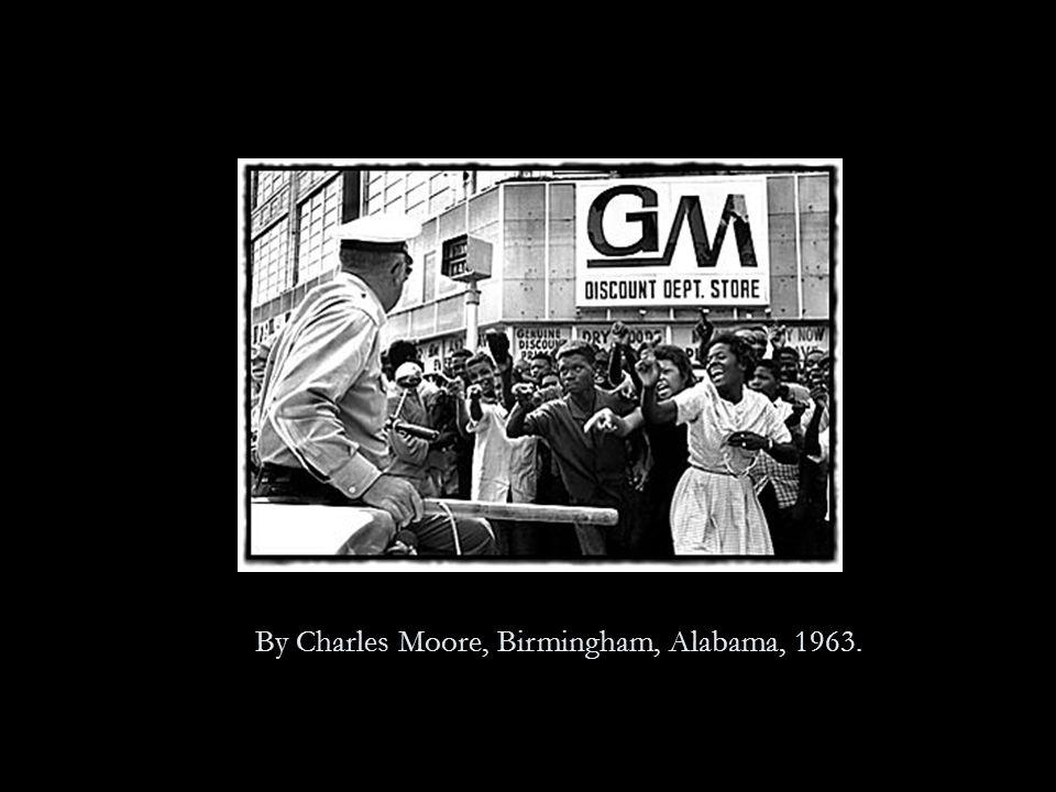By Charles Moore, Birmingham, Alabama, 1963.
