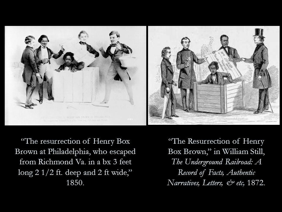The resurrection of Henry Box Brown at Philadelphia, who escaped from Richmond Va.