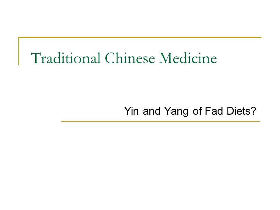 Traditional Chinese Medicine Yin and Yang of Fad Diets?