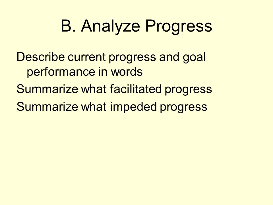 A. Summarizing Progress Did the student make progress towards the goal in 10 weeks of consistent programing? Indicate Final Goal rating across raters