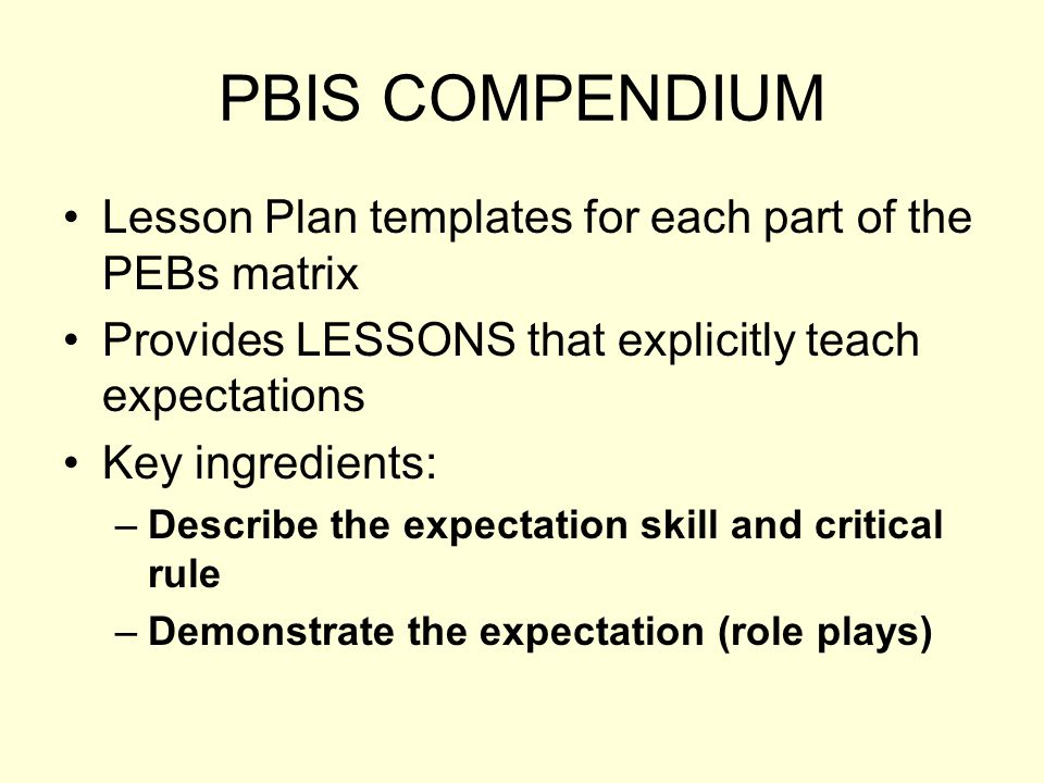 Clarify Directions and Expectations Use your PEBS matrix PEBS Matrix - Show respect for these things across school environments (eg.