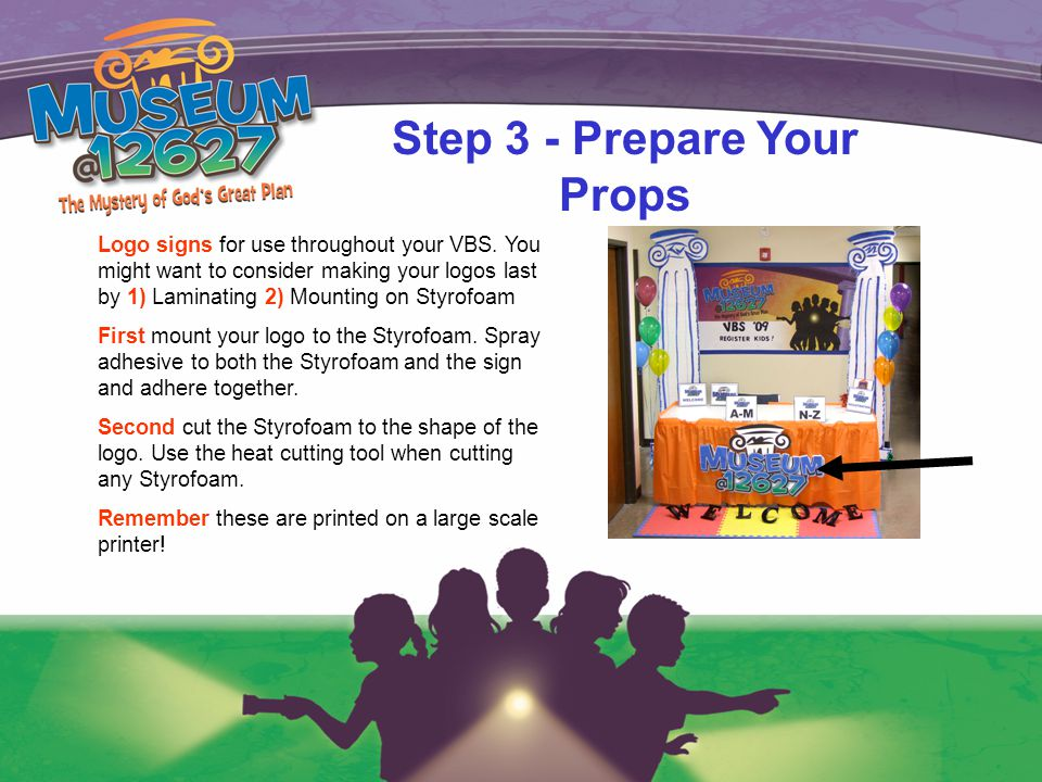 Step 3 - Prepare Your Props Logo signs for use throughout your VBS.