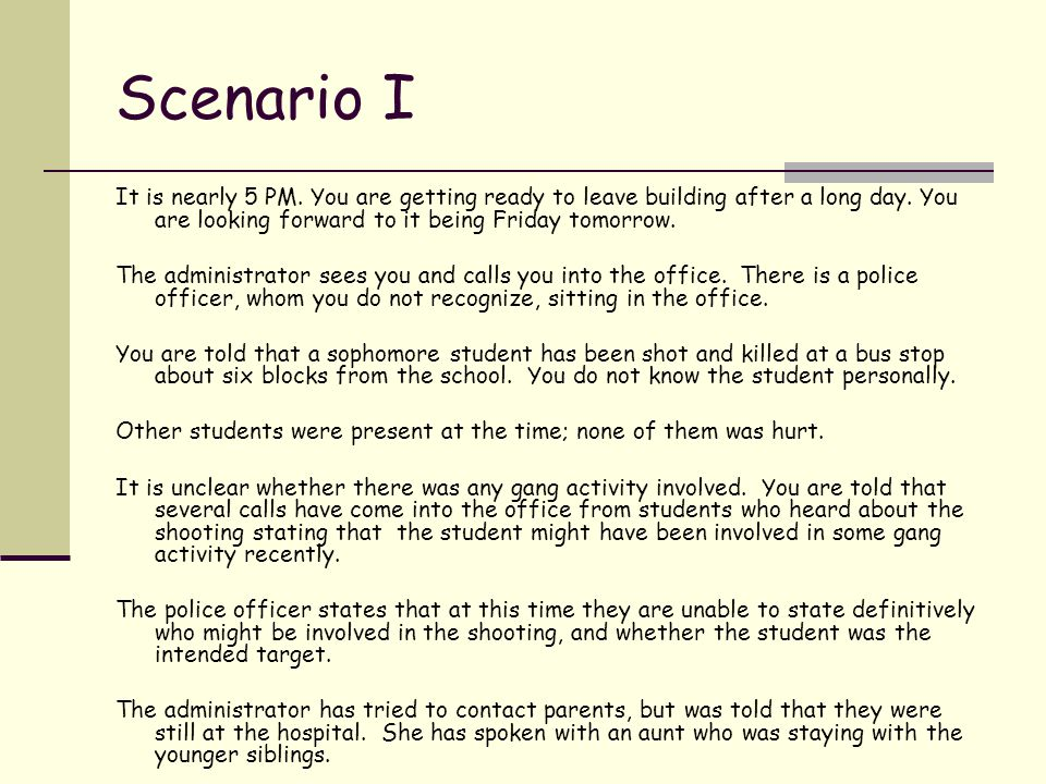 Scenario I It is nearly 5 PM. You are getting ready to leave building after a long day. You are looking forward to it being Friday tomorrow. The admin