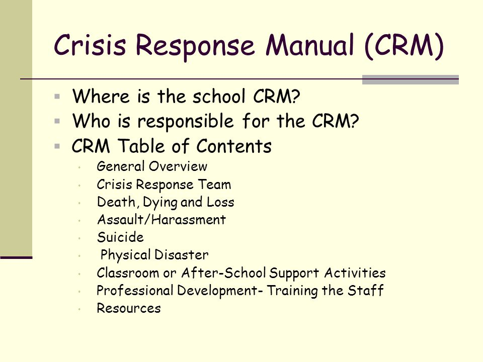 Crisis Response Manual (CRM)  Where is the school CRM.