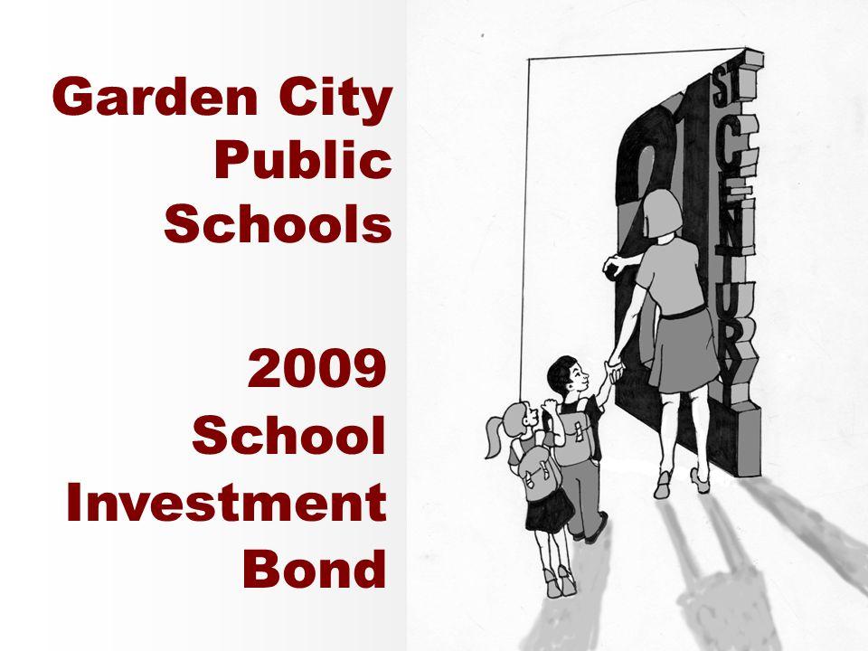 Garden City Public Schools 2009 School Investment Bond