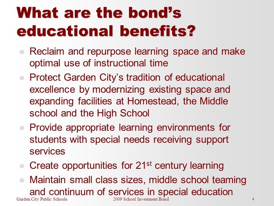 Garden City Public Schools 2009 School Investment Bond 4 What are the bond's educational benefits.