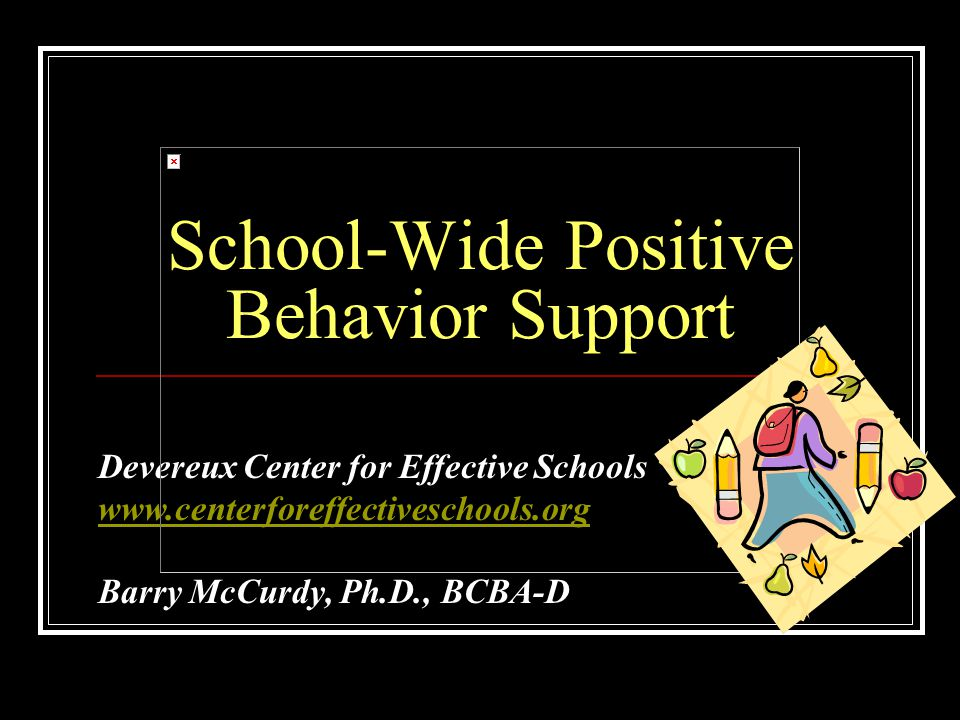 School-Wide Positive Behavior Support for Urban Schools Strengthening Emotional Support Services Toolbox of Parenting Skills The Lunchroom Behavior Game Student-Focused Behavioral Consultation Devereux Center for Effective Schools Improving Educational Practice for Children with, and at Risk for, Behavior Disorders