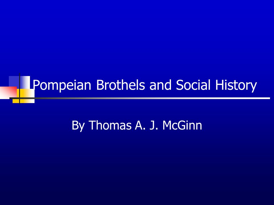 Pompeian Brothels and Social History By Thomas A. J. McGinn