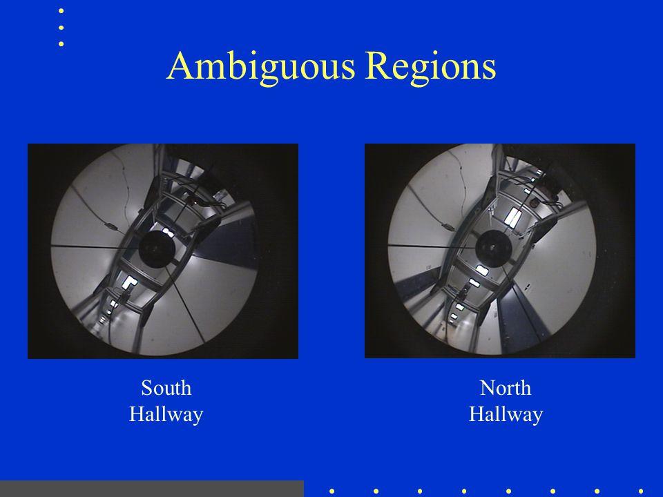 Ambiguous Regions South Hallway North Hallway