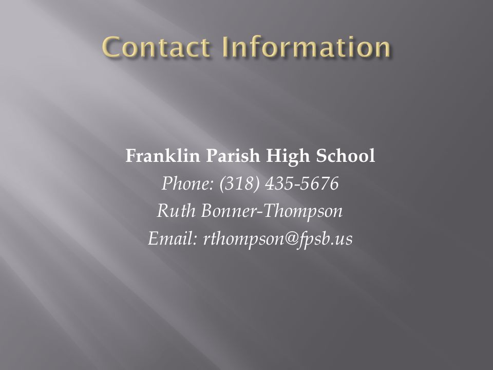 Franklin Parish High School Phone: (318) 435-5676 Ruth Bonner-Thompson Email: rthompson@fpsb.us