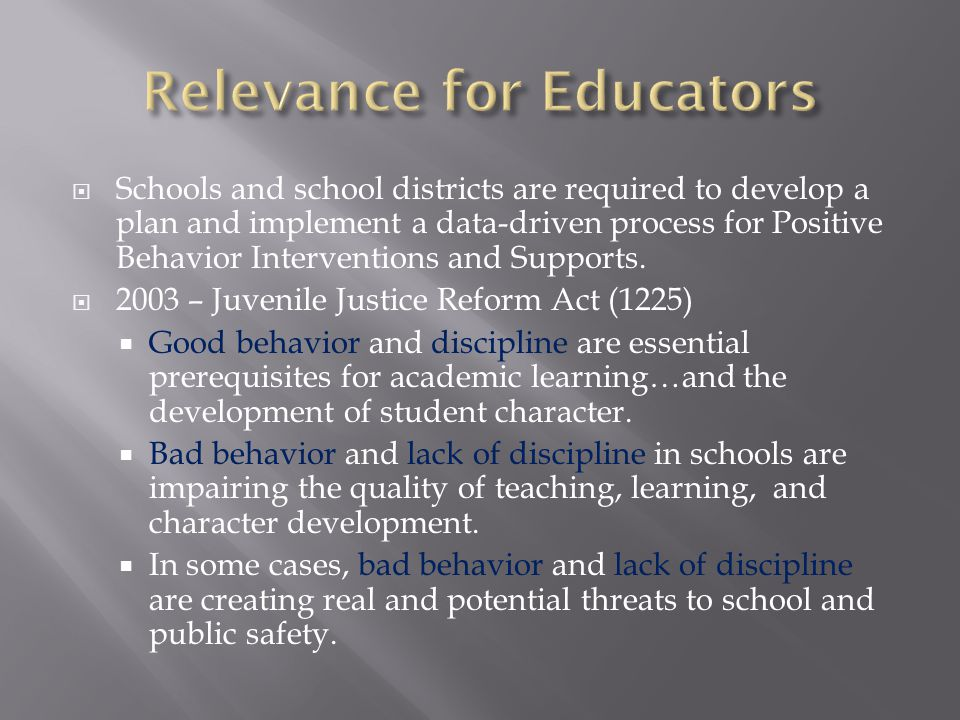  Schools and school districts are required to develop a plan and implement a data-driven process for Positive Behavior Interventions and Supports.