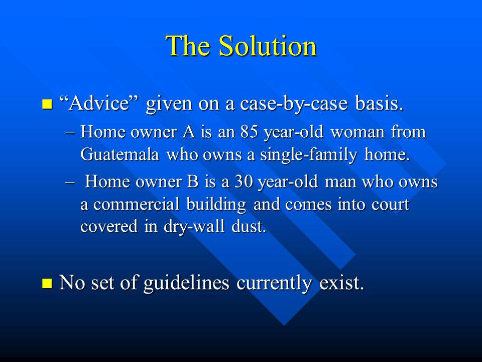 The Solution Advice given on a case-by-case basis.