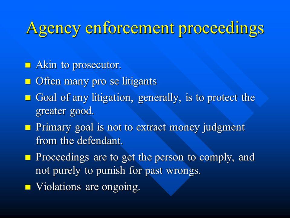 Agency enforcement proceedings Akin to prosecutor.