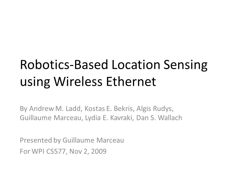 Robotics-Based Location Sensing using Wireless Ethernet By Andrew M.