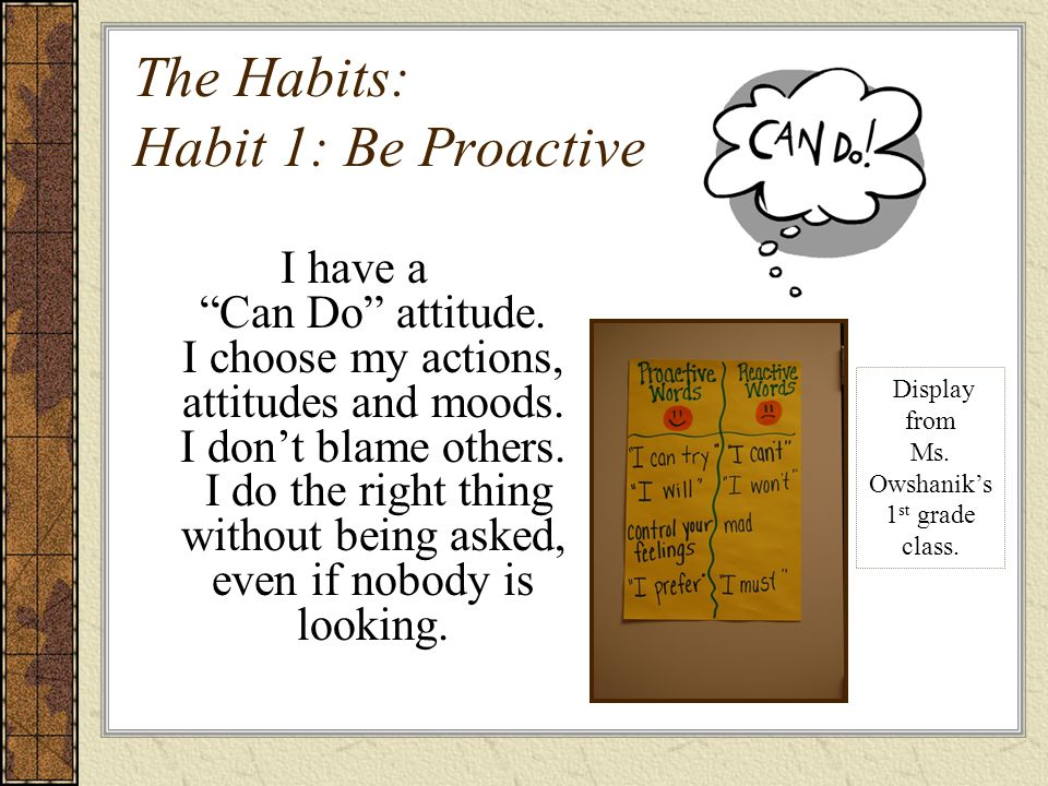 Habit 2: Begin with the End in Mind I plan ahead and set goals.