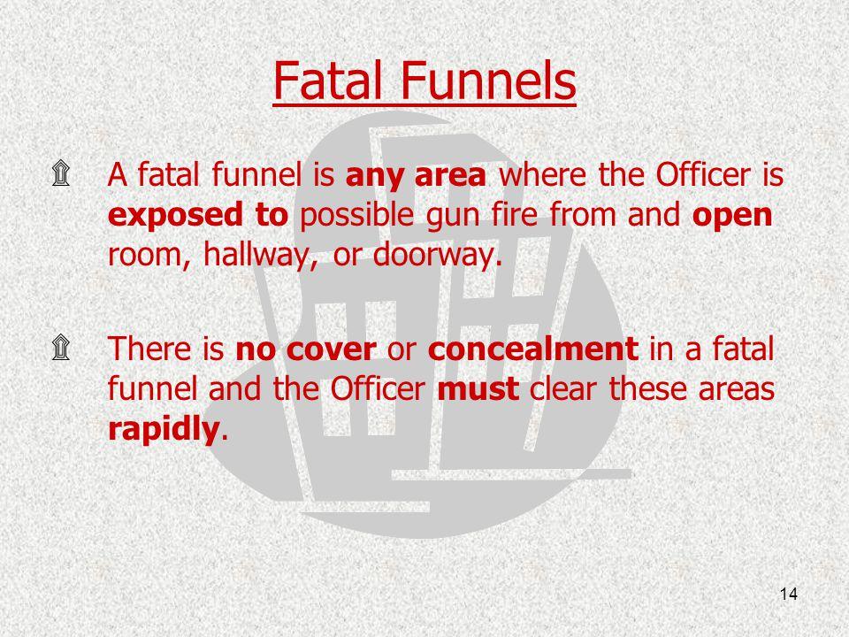 15 Fatal Funnels continues….