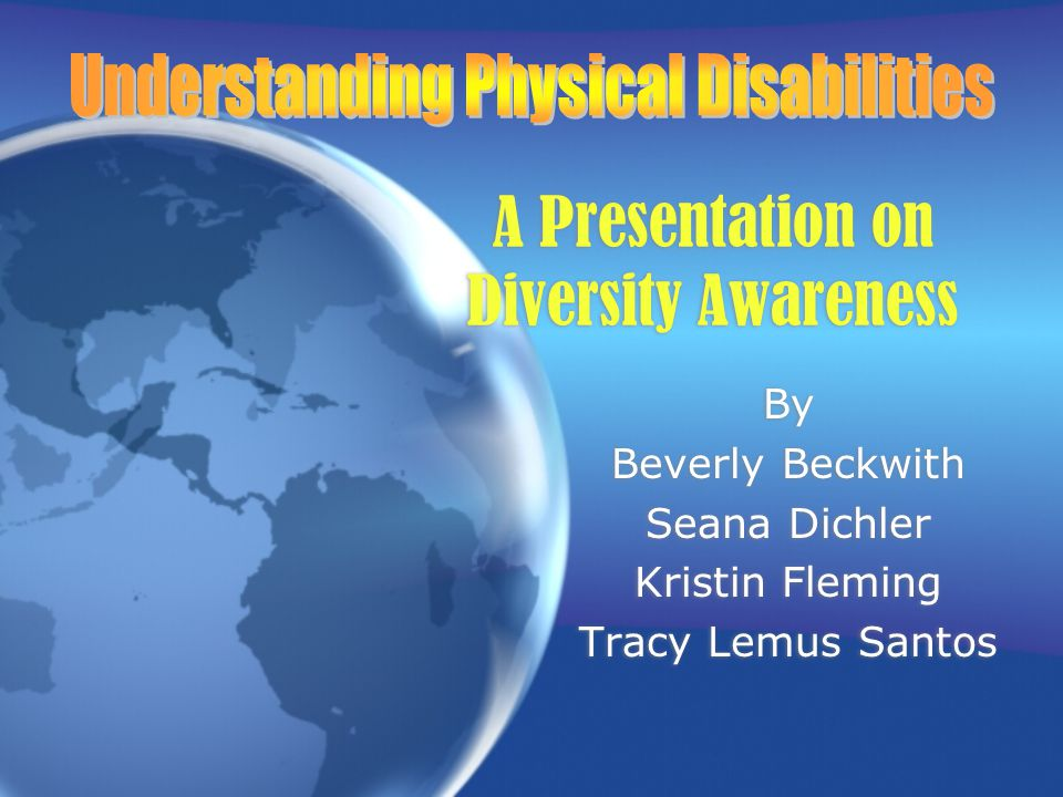 A Presentation on Diversity Awareness By Beverly Beckwith Seana Dichler Kristin Fleming Tracy Lemus Santos By Beverly Beckwith Seana Dichler Kristin F