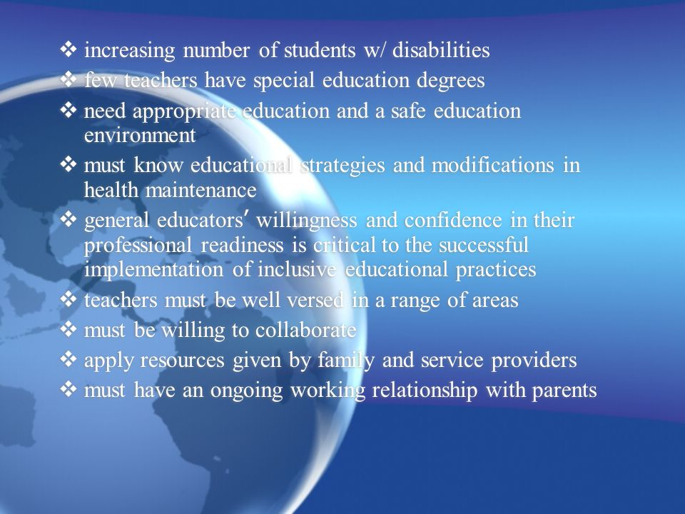  increasing number of students w/ disabilities  few teachers have special education degrees  need appropriate education and a safe education enviro
