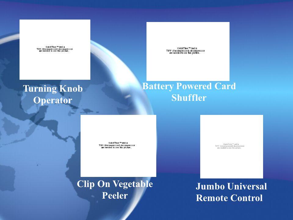 Turning Knob Operator Battery Powered Card Shuffler Clip On Vegetable Peeler Jumbo Universal Remote Control
