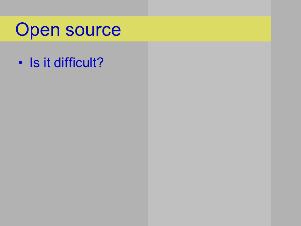 Open source Is it difficult