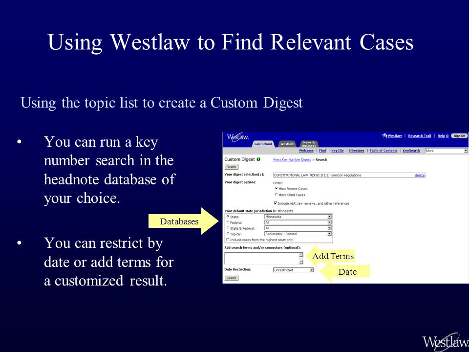 Using Westlaw to Find Relevant Cases You can run a key number search in the headnote database of your choice.